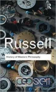 History of Western Philosophy by Bertrand Russell